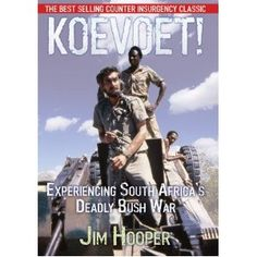 Koevoet!: Experiencing South Africa's Deadly Bush War Books To Read, My Books, Military Branches, Brothers In Arms, Defence Force, Insurgent, Military Life, Special Forces, History Books