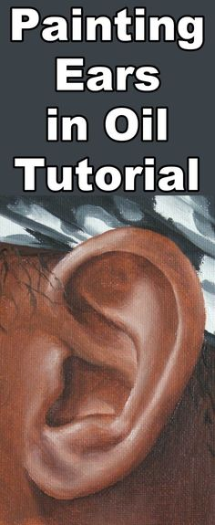 Learn how to paint ears with this oil painting tutorial #OilPaintings