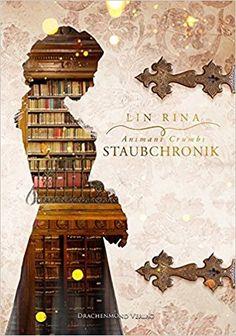 Animant Crumbs Staubchronik: Amazon.de: Lin Rina: Bücher