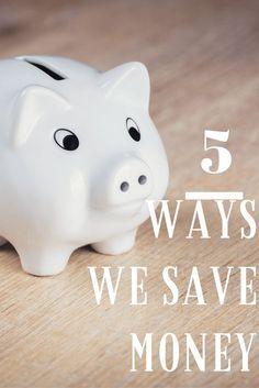 5 Ways We Saved Mone