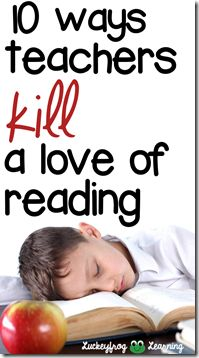 Okay, this one got me thinking. Ways teachers are accidentally killing a love of reading!