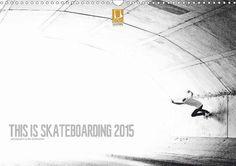 THIS IS SKATEBOARDING 2015 - CALVENDO Kalender von Tim Korbmacher - #skateboarding #skateboard #kalender #calvendo #calvendogold
