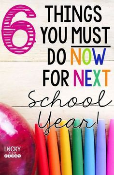 6 Things You Must do NOW to Get Ready for Next School Year!