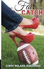 Fair Catch by Cindy Anderson from my ward at church