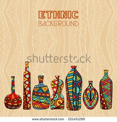 Ethnic background with fancy bottles. Abstract composition with ethnic pattern and multicolored bottles ornate Aboriginal style. Template for greeting card, invitation or poster. Vector file is - stock vector Ethnic Patterns, Illustrations, Vector File, African Art, Royalty Free Photos, Images, Greeting Cards, Fancy, Bottles