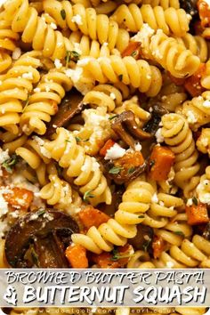 This Browned Butter Pasta is loaded with Butternut Squash, Mushrooms, Goats Cheese and Toasted Walnuts. Better still - it's beyond easy to make! Shrimp Recipes For Dinner, Yummy Pasta Recipes, Vegetarian Recipes, Fusilli Recipes, Salad Recipes, Red Sauce Pasta Recipe, Goat Cheese Pasta, Pesto Pasta, Pasta Salad
