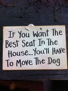 You'll have to move the dog