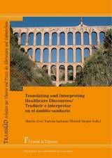 Translating and interpreting healthcare discourses = Traducir e interpretar en el ámbito sanitario / María-José Varela Salinas, Bernd Meyer (eds.)