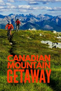 Canada mountain vacation for the whole family in Revelstoke, British Columbia