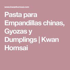 Pasta para Empandillas chinas, Gyozas y Dumplings | Kwan Homsai