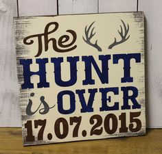 The Hunt is Over/Date/Hunter Save the Date/Hunter Wedding Sign/wedding Sign/Wedding Decor/Deer/Wood Sign/Wood Sign by gingerbreadromantic on Etsy https://www.etsy.com/listing/235711020/the-hunt-is-overdatehunter-save-the