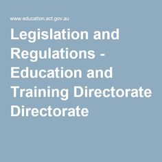 Legislation and Regulations - Education and Training Directorate