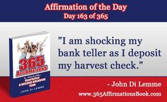 "Enjoy Today's Affirmation of the Day for June 12, 2017...Day *163* of the Year..""I am Shocking My Bank Teller as I Deposit My Harvest Check!"" Say It Out Loud NOW!"