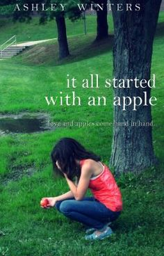 """""""It All Started With An Apple [Watty's 2013] - Author PreNote"""" by TaintedRain - """"{re-written edition} Brianne has never been one for love.  Her friend Kyla has.  So what happens whe…"""""""