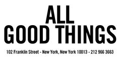 tribeca / market / ALL GOOD THINGS