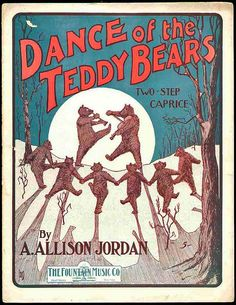 "'Dance of the Teddy Bears' sheet music / also Canadian Anne Murphy recorded a darling version of ""Teddy Bears' Picnic"""