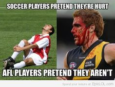 I Love Australian Football Soccer Players Pretend They're Hurt. AFL Players Pretend They Aren't.Soccer Players Pretend They're Hurt. AFL Players Pretend They Aren't. Funny Football Pictures, Funny Soccer Memes, Funny Memes, Funny Pictures, Funny Pics, Funny Quotes, Australian Memes, Aussie Memes, Sports Football