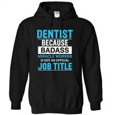 DENTIST - #girls #vintage t shirt. BUY NOW => https://www.sunfrog.com/LifeStyle/DENTIST-9969-Black-Hoodie.html?id=60505