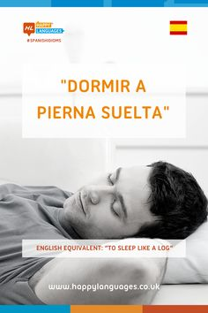 """A new lovely Spanish idiom to learn! 😄  Discover what """"Dormir a pierna suelta"""" means and read more about the story behind it! Spanish Idioms, Idiomatic Expressions, Learn Spanish, Languages, English, Learning, Happy, Movie Posters, Legs"""