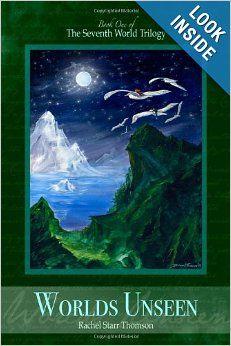 Worlds Unseen (7th World Trilogy): Rachel Starr Thomson: 9780973959123: Amazon.com: Books