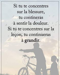 """Recovery in French: The Seeing Eye. Translation: ""If you concentrate on the wound, you will continue to hurt. If you concentrate on the lesson, you will continue to grow. Positive Attitude, Positive Life, Positive Quotes, Quotes Francais, I Am Statements, Quote Citation, Psychology Quotes, French Quotes, Motivation"
