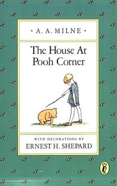 The House at Pooh Corner (Pooh Original Edition) by A. A. Milne, http://www.amazon.com/dp/0140361227/ref=cm_sw_r_pi_dp_h0gHpb067NJEC