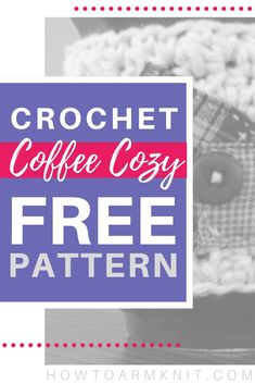 Crochet Country Coffee Cozy - Free Pattern : Get this free coffee cozy crochet pattern and make super cute homemade sleeves for your coffee mugs and cups. This country style is super simple and rustic looking. Great for gifts! Crochet Coffee Cozy, Crochet Cozy, Free Crochet, Crochet Scarf Easy, Crochet Beanie Pattern, Irish Crochet Patterns, Crochet Designs, Crochet Stitches, Beginner Crochet Projects