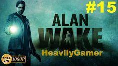 Let's Play Alan Wake   Gameplay Walkthrough (PC) Episode 6:Departure - P...