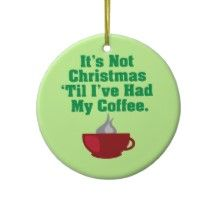 Not Christmas Until Coffee
