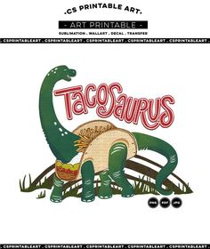 Tacosarus!! Who Doesnt Love Tacos and Dinosaurs? Put them together and BAM, tacosaurus! Using your preferred transfer method, you can add this image to t-shirts, mugs, tote bags, plates or just print it out and hang it on the wall! Personal small business commercial use - please read on for more