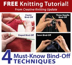 Free Knitting Tutorial from Creative Knitting newsletter:  Knitting Tutorial:Four Must-Know Bind-Off Techniques by Tabetha Hedrick. Click on the photo to access the tutorial. Sign up for this free newsletter here: www.AnniesNewsletters.com.