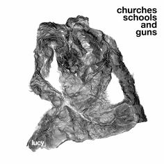 Lucy   Churches Schools and Guns