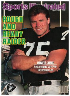 Compare prices on Howie Long Raiders Publications and other Oakland Raiders memorabilia. Save money on Raiders Howie Long Publications by browsing leading online retailers. American Football League, National Football League, Sports Magazine Covers, Oakland Raiders Football, Pittsburgh Steelers, Nfl Raiders, Nfl Football, Football Players, Si Cover
