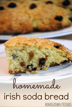 Delicious Homemade Irish Soda Bread.  Such an easy recipe!  I've made it for 30 years! (www.homegrownfriends.com)
