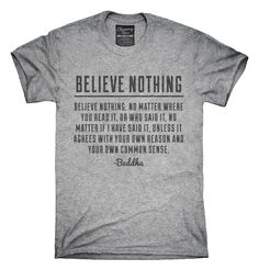Believe Nothing Buddha Quote T-Shirts, Hoodies, Tank Tops