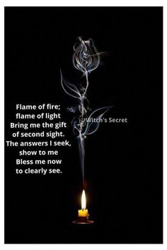 Spirit of fire, smoke, and light Bring me the gift of second sight The answers I seek, reveal to me Bless me now to clearly see Wiccan Spell Book, Wiccan Witch, Magick Spells, Wicca Witchcraft, Witch Spell, Spell Books, Real Spells, Wiccan Magic, Wiccan Art