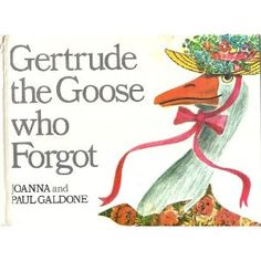 Gertrude, the Goose Who Forgot, written by Johanna Galdone, illustrated by Paul Galdone
