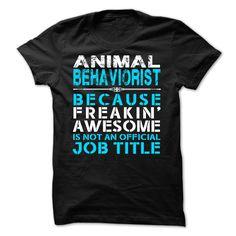 Animal Behaviorist T-Shirts, Hoodies. ADD TO CART ==► https://www.sunfrog.com/LifeStyle/Animal-Behaviorist.html?id=41382