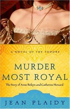 Murder Most Royal: The Story of Anne Boleyn and Catherine Howard by Jean Plaidy aka Eleanor Hibbert I Love Books, Good Books, Books To Read, My Books, Anne Boleyn, Historical Fiction Books, What To Read, Love Reading, Book Lists