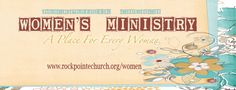 RockPointe Women's Ministry Website  I like the look of this womens ministry, going to keep watching to feel inspired.