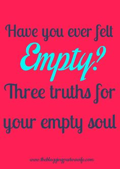 Feeling empty?  3 Truths for the empty feeling  Before the resurrection of Christ many would have faced feelings of emptiness.  How does this also apply to our lives.