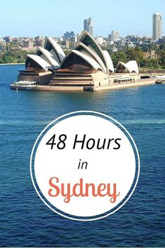 What to do in Sydney in 48 hours. Here's a 2 day itinerary that takes in the highlights, plus tips on where to eat and where to stay!