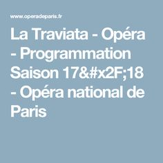 La Traviata - Opéra - Programmation Saison 17/18 - Opéra national de Paris