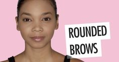 How to Correctly Fill in Your Rounded Brows