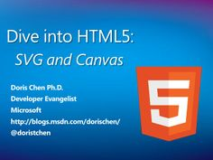 Dive into HTML5: SVG and Canvas by Doris Chen via slideshare