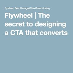 Flywheel   The secret to designing a CTA that converts