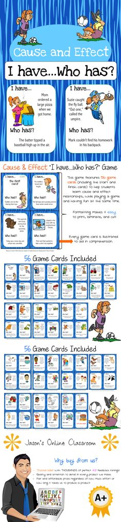 Cause and Effect I Have, Who Has Game - This cause and effect game is big enough to be used as a class but can also be used for small group, centers, morning warm-up, etc. The cards are intended to help students learn cause and effect relationships. There are a total of 56 cause and effect cards included in this resource. $