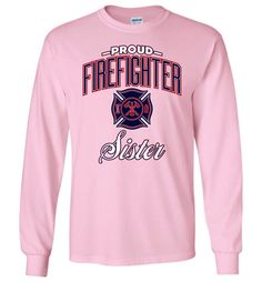 Proud Firefighter Sister Long-Sleeve T-Shirt
