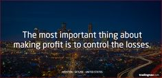 The most important thing about making profit is to control the losses #Forex #Tips #Houston #USA #tradingnav