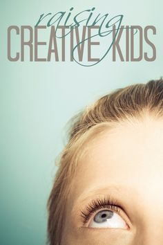 Great stuff in here about how non-creative moms can raise creative kids - and how to purposefully build boredom into the day so kids HAVE to be creative!